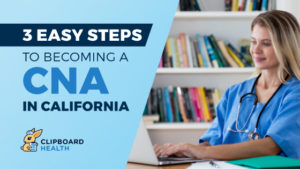 3 Easy Steps to Becoming a CNA in California