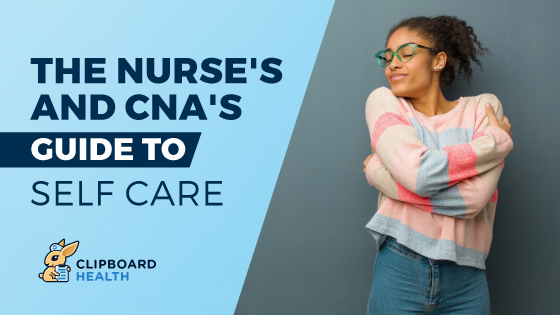 Read more about the article The Nurses' and CNAs' Guide to Self-Care