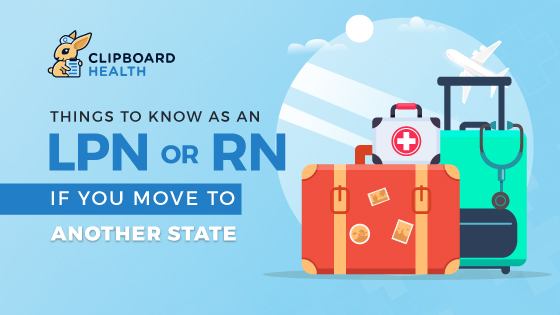 Read more about the article Things to Know as an LPN or RN If You Move to Another State
