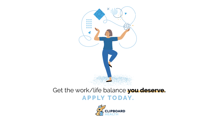 get the work/life balance you deserve -- apply today to Clipboard Health