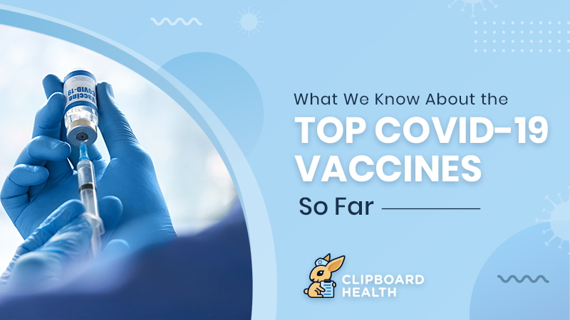 What We Know About the Top COVID-19 Vaccines So Far