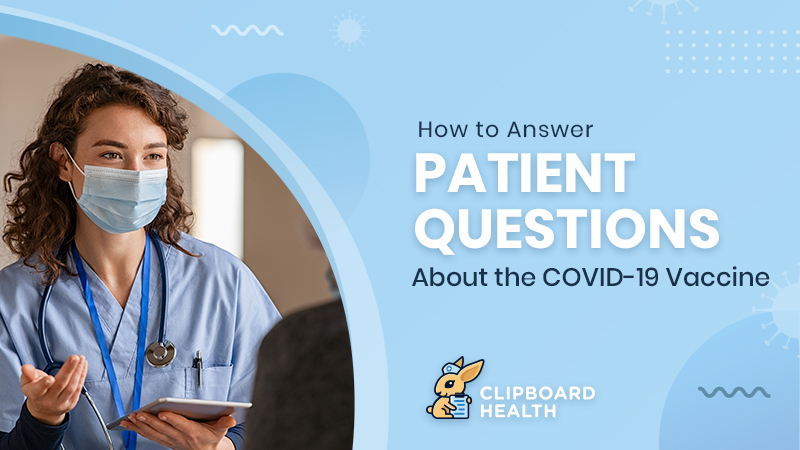 How to Answer Patient Questions about the COVID-19 Vaccine