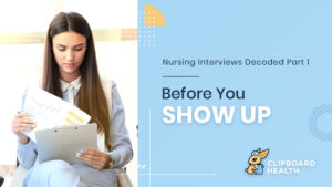 Nursing Interviews Decoded – Part 1: Before You Show Up