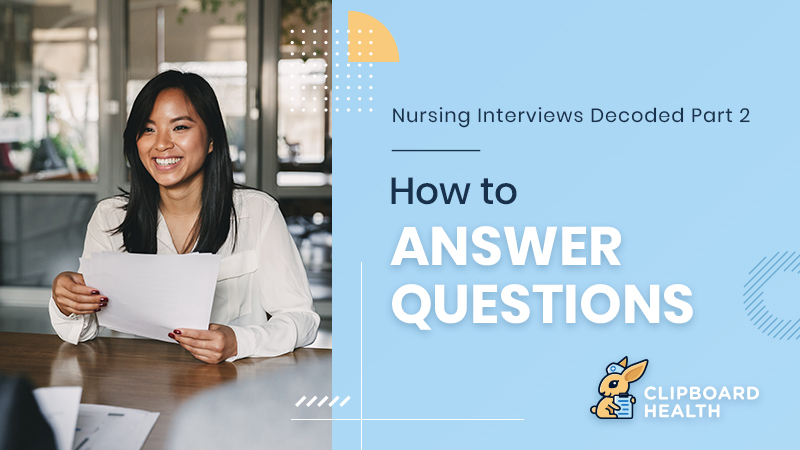 Read more about the article Nursing Interviews Decoded – Part 2:  How to Answer Questions