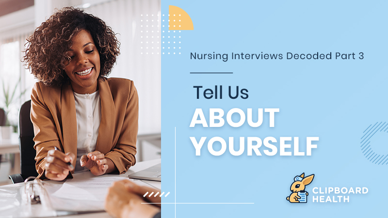 Read more about the article Nursing Interviews Decoded – Part 3: Tell Us About Yourself